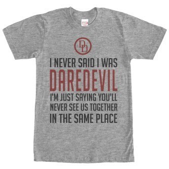 I Never Said I was Daredevil Tshirt